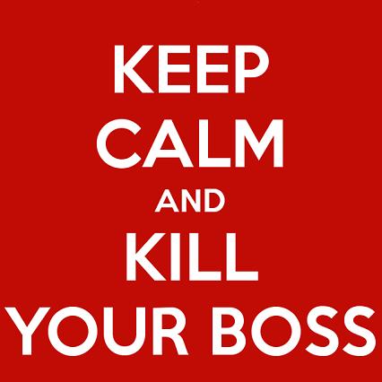 keep-calm-and-kill-your-boss-thumb
