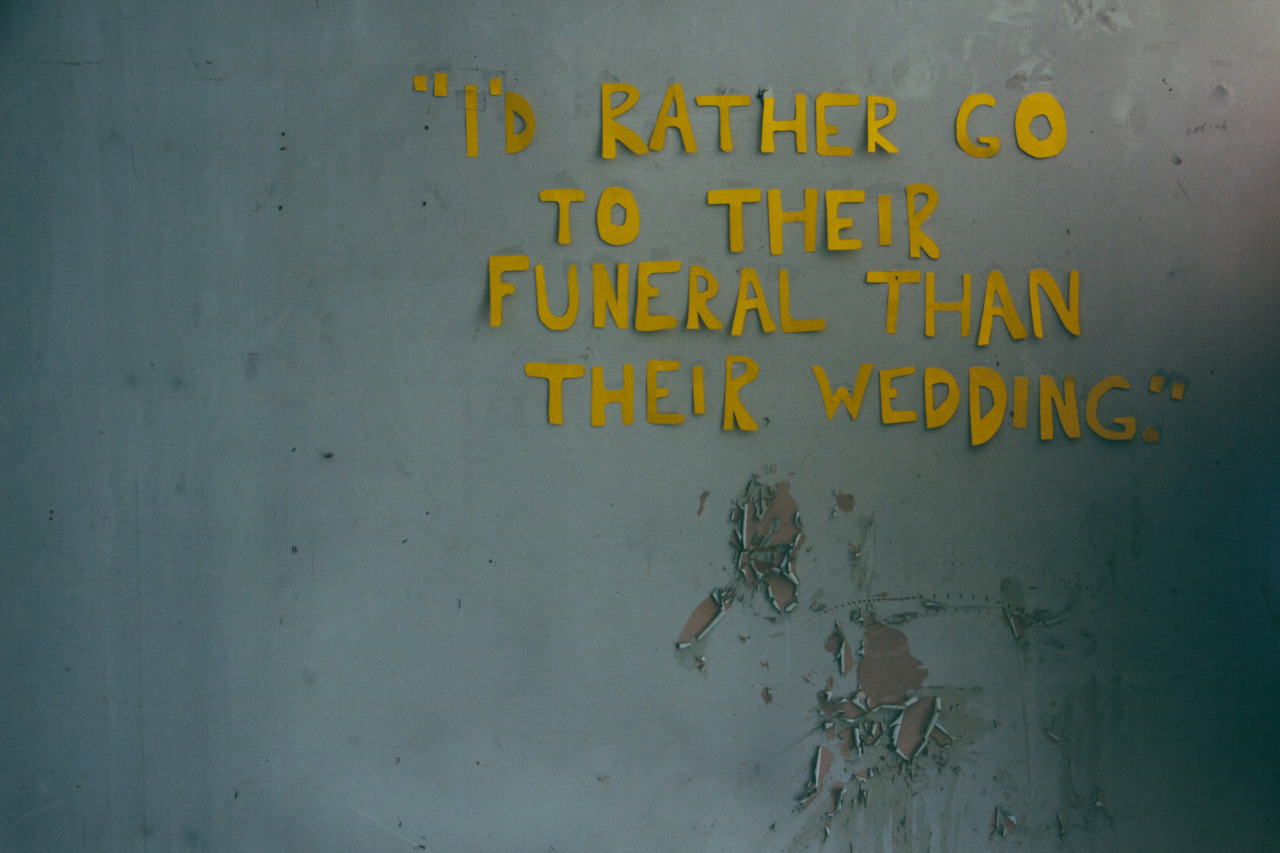 הייתי מעדיף ללכת ללוויה שלהם מאשר לחתונה שלהם